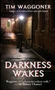 Darkness Wakes by Tim Waggoner