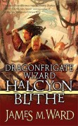 Dragonfrigate Wizard Halcyon Blithe by James M. Ward