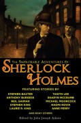 The Improbable Adventures of Sherlock Holmes edited by John Joseph Adams