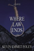Where Law Ends By Kevin Emmet Foley