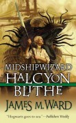 Midshipwizard Halcyon Blithe by James M. Ward