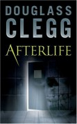 Afterlife by Douglass Clegg