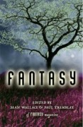 Fantasy edited by Sean Wallace & Paul Tremblay