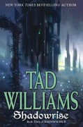 Shadowmarch - Book 3 - Shadowrise by Tad Williams