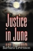 Justice in June by Barbara Levenson