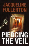 Piercing The Veil by Jacqueline Fullerton