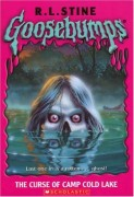 The Curse of Camp Cold Lake - Goosebumps Series by R.L. Stine