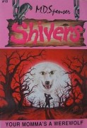 Your Momma's a Werewolf - Book 18 of Shivers Series by M.D. Spenser