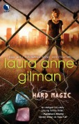 Hard Magic by Laura Anne Gilman