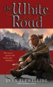 The White Road - Nightrunner Book 5 - Lynn Flewelling